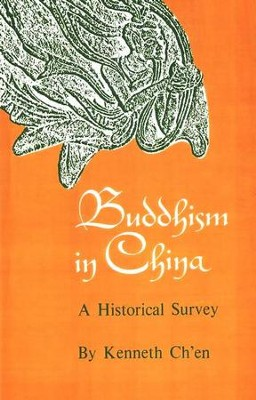 Buddhism in China: A Historical Survey                             -     By: En Ch, Kenneth Chen