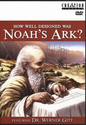 How Well Designed Was Noah's Ark? DVD   -     By: Dr. Werner Gitt