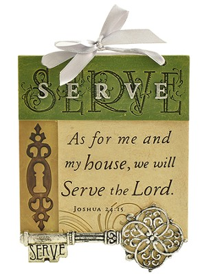 Serve, As For Me and My House Plaque, Key  -
