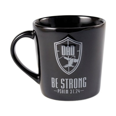 Be Strong and Courageous Dad Mug  -