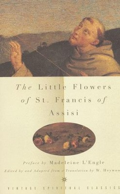 The Little Flowers of St. Francis of Assisi   -     Edited By: W. Heywood
