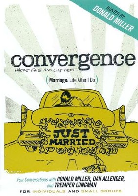 Marriage: Life After I Do (Conversations with Donald Miller and Dr. Dan Allender and Dr. Tremper Longman)  -