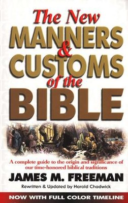 The New Manners & Customs of the Bible   -     By: James M. Freeman