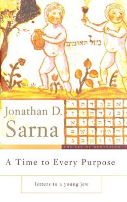 A Time to Every Purpose: Letters to a Young Jew  -     By: Jonthan D. Sarna