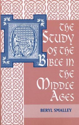 The Study of the Bible in the Middle Ages   -     By: Beryl Smalley