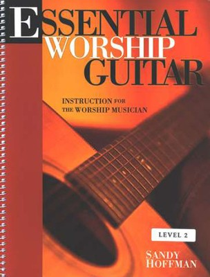 Essential Worship Guitar: Instruction for the Worship Musician   -     By: Sandy Hoffman