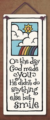 On the Day God Made You Plaque  -