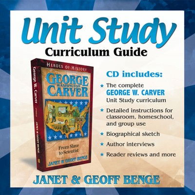 Heroes of History: George Washington Carver Unit Study Curriculum Guide  -     By: Janet Benge, Geoff Benge