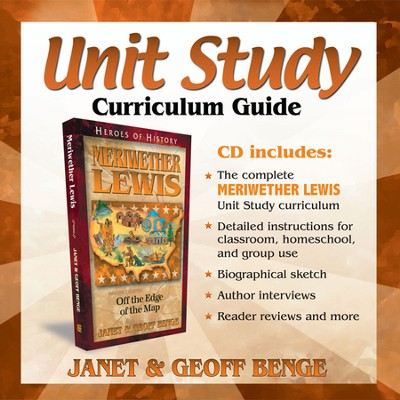 Heroes of History: Meriwether Lewis Unit Study Curriculum Guide   -     By: Janet Benge, Geoff Benge