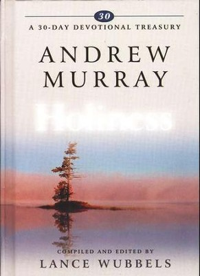 Andrew Murray on Holiness   -     By: Lance Wubbels