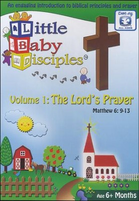 Little Baby Disciples: Volume 1-The Lord's Prayer   -