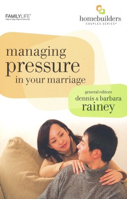 Managing Pressure in Your Marriage  -     By: Dennis Rainey, Barbara Rainey