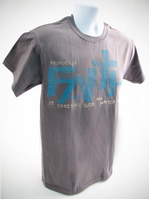 Faith Is Trusting Shirt, Gray,  Small (36-38)  -