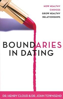 Boundaries in Dating   -     By: Dr. Henry Cloud, Dr. John Townsend