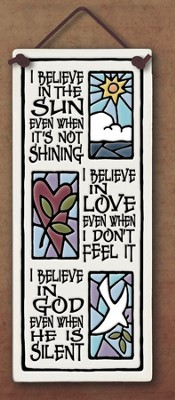 I Believe in the Sun, I Believe in God Plaque  -