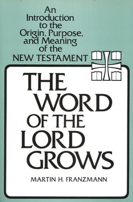 The Word of the Lord Grows   -     By: Martin H. Franzmann