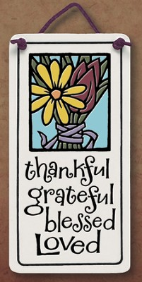 Thankful, Grateful Blessed, Loved Plaque  -