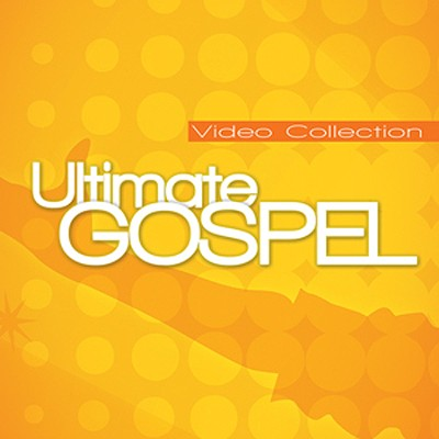 The Ultimate Gospel Video Collection, Volume 1   -