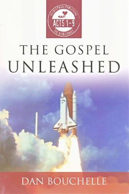 The Gospel Unleashed: Acts 1-9  -     By: Dan Bouchelle
