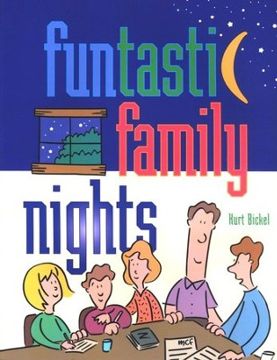 Funtastic Family Nights   -     By: Kurt Bickel
