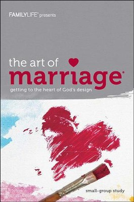 The Art of Marriage: Getting to the Heart of God's Design, Member Book  -     By: Family Life