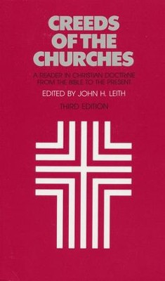 Creeds of the Churches, Third Edition   -     Edited By: John Leith