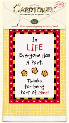 In Life Everyone Has a Part, Gift Towel to Personalize, Envelope and Pen Included  -     By: Kate Harper