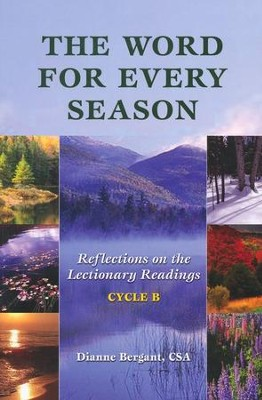 The Word for Every Season: Reflections on the Lectionary Readings (Cycle B)  -     By: Dianne Bergant
