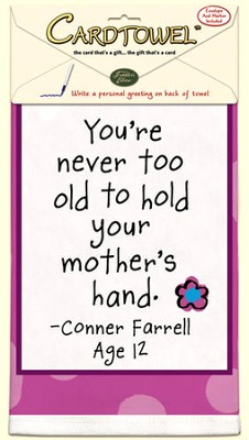 Never too Old to Hold Your Mother's Hand, Gift Towel to Personalize                              -     By: Kate Harper