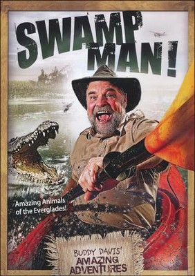 Swamp Man! Amazing Animals of the Everglades! DVD   -     By: Buddy Davis