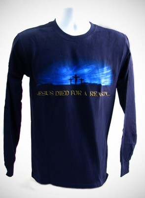 Jesus Died For A Reason Long-sleeve Tee, Large (42-44)  -