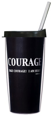 Take Courage...Mug with Straw                       -
