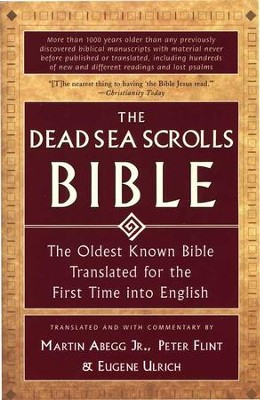 The Dead Sea Scrolls Bible  -     By: Martin Abegg Jr., Peter Flint, Eugene Ulrich