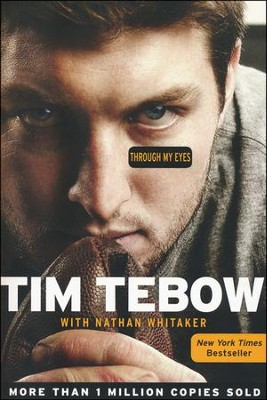Through My Eyes  -     By: Tim Tebow, Nathan Whitaker