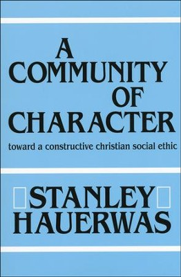 A Community of Character   -     By: Stanley Hauerwas