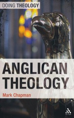 Anglican Theology  -     By: Mark Chapman