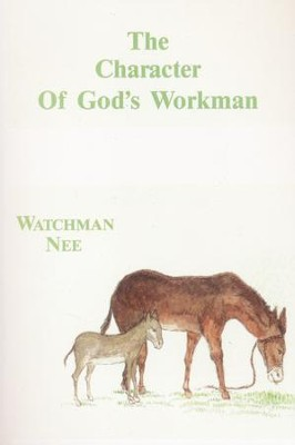 Character of Gods Workman:  -     Edited By: Herbert L. Fader     Translated By: Steohen Kaung     By: Watchman Nee