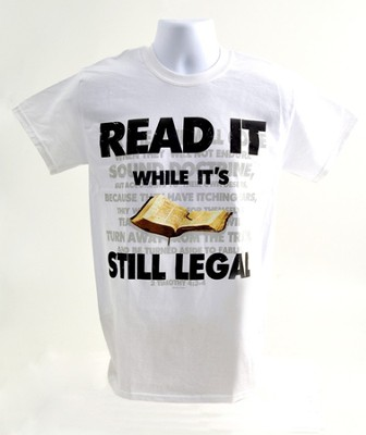 Read It While It is Still Legal Shirt, White, Large  -