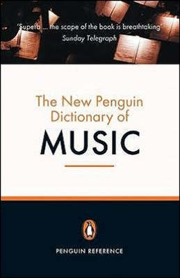 The New Penguin Dictionary of Music  -     By: Paul Griffiths