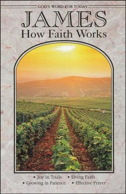 James: How Faith Works  -