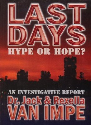 Last Days: Hype Or Hope? DVD   -     By: Dr. Jack Van Impe, Rexella Van Impe