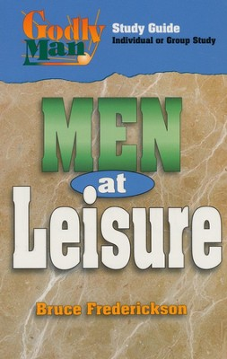 Men at Leisure  -     By: Bruce Frederickson