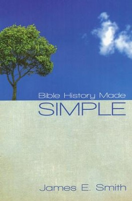 Bible History Made Simple  -     By: James E. Smith