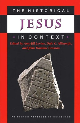 Historical Jesus in Context  -     Edited By: Amy-Jill Levine, Dale C. Allison Jr., John Dominic Crossan