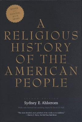 A Religious History of the American People, Second Edition  -     By: Sydney E. Ahlstrom
