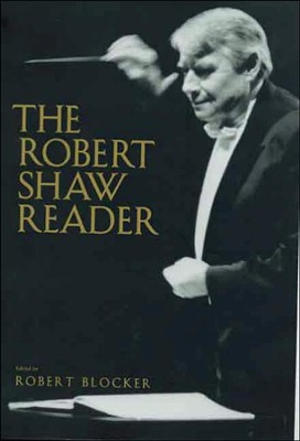 The Robert Shaw Reader   -     Edited By: Robert Blocker     By: Robert Shaw