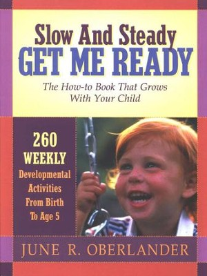 Slow and Steady, Get Me Ready    -     By: June R. Oberlander