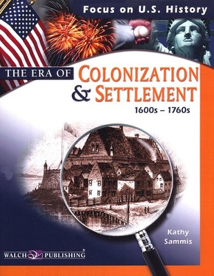 The Era of Colonization & Settlement (1600's-1760's)   -     By: Kathy Sammis