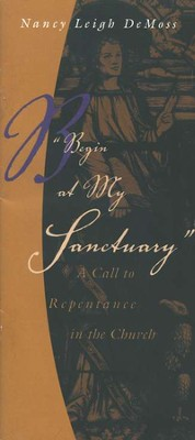Begin at My Sanctuary (Pack of 10)   -     By: Nancy Leigh DeMoss