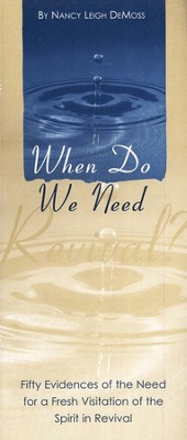 When Do We Need Revival    -     By: Nancy Leigh DeMoss